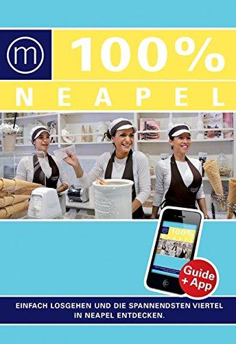 100% Cityguide Neapel: Reiseführer inkl kostenloser. App + Extra Stadtplan -