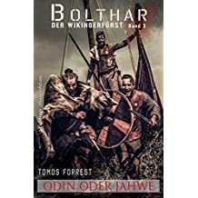 Bolthar, der Wikingerfürst Band 3: Odin oder Jahwe