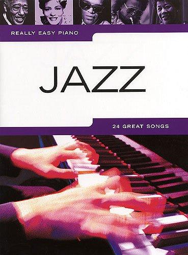 Really Easy Piano: JAZZ mit Bleistift -- 24 beliebte Melodien für Klavier sehr leicht gesetzt u.a. mit SATIN DOLL und FLY ME TO THE MOON - ideal auch für Anfänger und Wiedereinsteiger (Noten / sheet music) (Piano Für Jazz Anfänger)