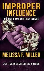 Improper Influence: Volume 5 (Sasha McCandless Legal Thriller) by Melissa F, Miller (2013-09-30)