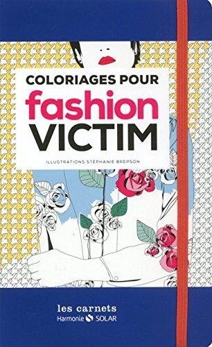 Carnet de coloriage pour fashion victim par Stéphanie Brepson