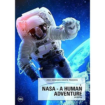 Nasa. A Human Adventure. Ediz. Illustrata