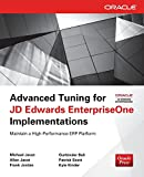 Advanced Tuning for JD Edwards EnterpriseOne Implementations (Oracle Press) by Michael Jacot (1-Aug-2013) Paperback