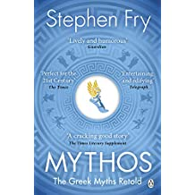 Mythos: The Greek Myths Retold (Stephen Fry's Greek Myths Book 1) (English Edition)