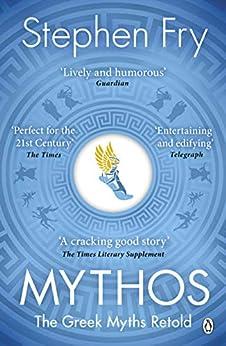 Mythos: The Greek Myths Retold (Stephen Fry's Greek Myths Book 1) (English Edition) van [Fry, Stephen]