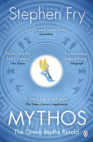 Mythos: The Greek Myths Retold (English Edition) por Stephen Fry