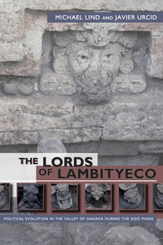The Lords of Lambityeco: Political Evolution in the Valley of Oaxaca During the Xoo Phas