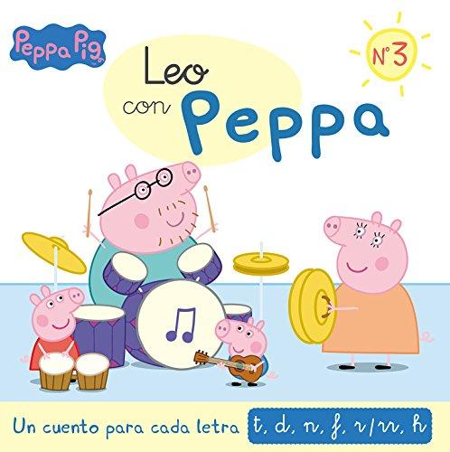 Un cuento para cada letra: t, d, n, f, r/rr, h (Leo con Peppa Pig 3) por Varios autores