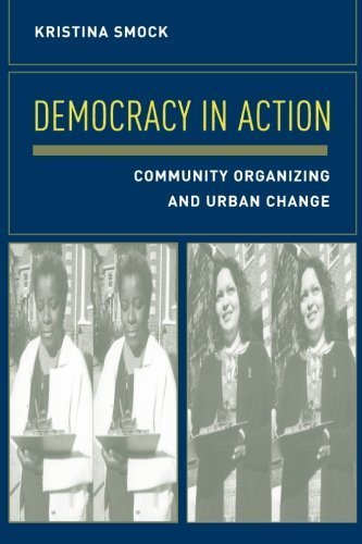 Democracy in Action: Community Organizing and Urban Change by Smock, Kristina (2004) Paperback
