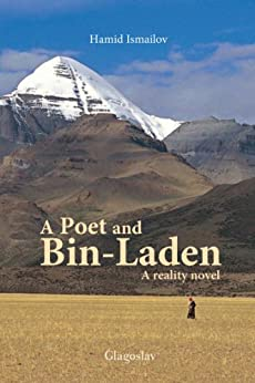 A Poet and Bin-Laden: A Reality Novel (1) by [Ismailov, Hamid]