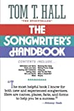 The Songwriter's Handbook: Written by Tom T Hall, 2001 Edition, Publisher: Rutledge Hill Press [Paperback]