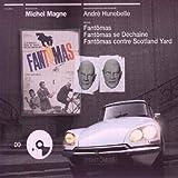 Fantômas. Fantômas se déchaine. Fantômas contre Scotland Yard : [bandes originales des films de] André Hunebelle / Michel Magne, mus., dir. | Magne, Michel