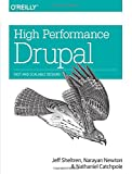 High Performance Drupal: Fast and Scalable Designs für High Performance Drupal: Fast and Scalable Designs