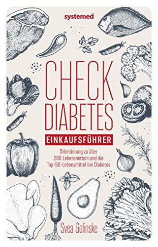 Check Diabetes: Einkaufsführer. Orientierung zu über 200 Lebensmitteln und die Top-50-Lebensmittel bei Diabetes