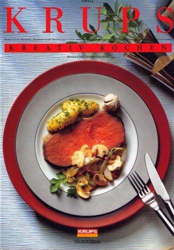 Kreativ Kochen - Rezepte für die Mikrowelle (Grill Krups)
