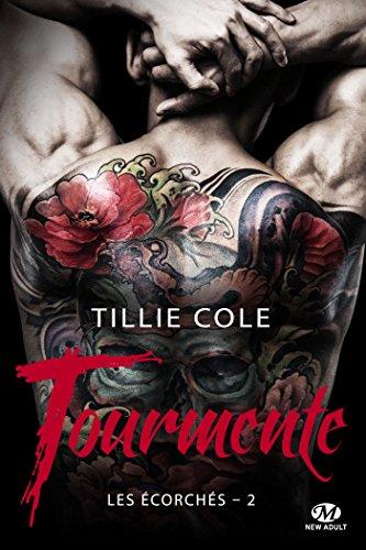 Tourmente: Les Écorchés, T2 par [Cole, Tillie]