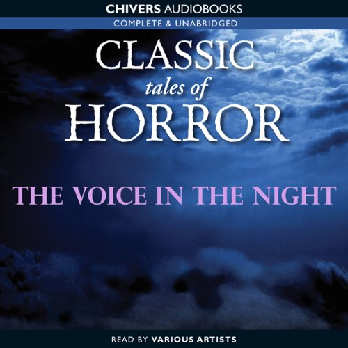 Classic Tales of Horror: The Voice in the Night  Audiolibri