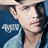 Songtexte von Dustin Lynch - Dustin Lynch