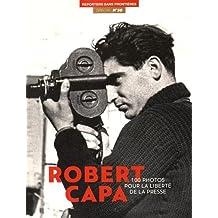100 photos de Robert Capa pour la liberté de la presse - spécial numéro 50 -