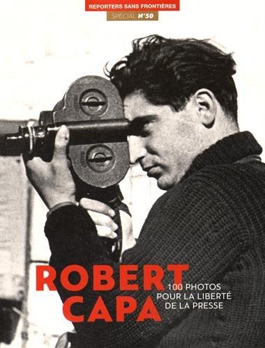 100 photos de Robert Capa pour la libert de la presse - spcial numro 50 -