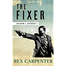 The Fixer, Season 1, Episode 1: (A JC Bannister Serial Thriller) (English Edition)