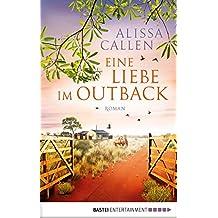Eine Liebe im Outback: Roman (German Edition)