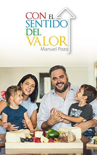 Con el Sentido del Valor por Manuel Pozo Cabrera