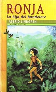 Ronja, la hija del bandolero - Juventud par Astrid Lindgren