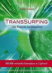TransSurfing : Die Realität ist steuerbar