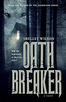 Oath Breaker by [Wilson, Shelley]