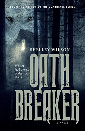 Oath Breaker by [Wilson, Shelley]