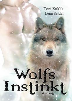 Wolfsinstinkt von [Seidel, Lena, Kuklik, Toni]