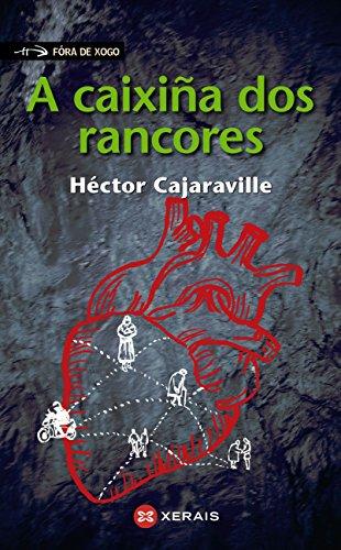 A caixiña dos rancores (Infantil E Xuvenil - Fóra De Xogo E-Book) (Galician Edition) por Héctor Cajaraville