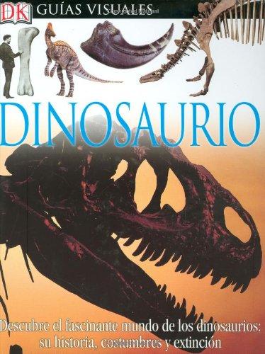 Dinosaurio/ Dinosaur (Guias Visuales/ Visual Guides) por David Norman
