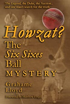 Howzat? The Six Sixes Ball Mystery (English Edition)