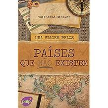 Uma viagem pelos países que não existem (Portuguese Edition)
