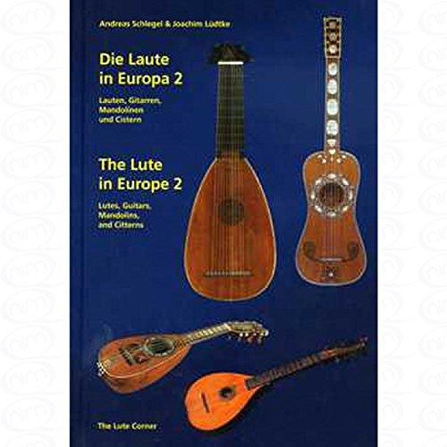 Die Laute in Europa 2 - Die Laute in Europa 2 - BÜCHERAUSGABE [MUSIK-LITERATUR] Komponist : Schlegel Andreas + Luedtke Joachim