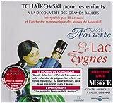 Tchaikovski Pour Les Enfants : Casse Noisette, Le Lac Des Cygnes