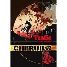Cherub (Mission 2) - Trafic (ROMANS POCHE)
