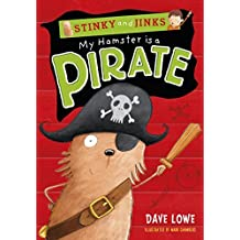 My Hamster is a Pirate (Stinky & Jinks 5) by Dave Lowe (June 1, 2014) Paperback