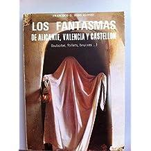 LOS FANTASMAS DE ALICANTE, VALENCIA Y CASTELLON (BUBOTAS, FOLLETS, BRUIXES.)