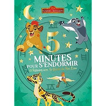 LA GARDE DU ROI LION - 5 Minutes pour S'endormir 12 Histoires avec la Garde du Roi Lion - Disney