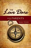 The Love Dare for Parents - Bible Study: Study Guide by Stephen Kendrick (2013-07-01)