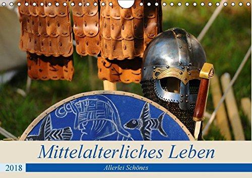 Mittelalterliches Leben - Allerlei Schönes (Wandkalender 2018 DIN A4 quer): Vom Heute ins Mittelalter (Monatskalender, 14 Seiten ) (CALVENDO Kunst) [Kalender] [Apr 12, 2017] Nordstern, k.A.