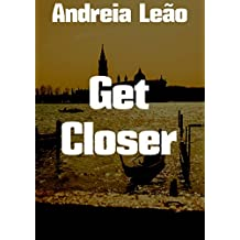 Get Closer (Portuguese Edition)