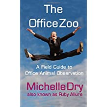 The Office Zoo: A Field Guide to Office Animal Observation (Funny Field Guides)