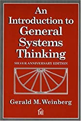 An Introduction to General Systems Thinking (Silver Anniversary Edition) by Gerald M. Weinberg (2001-04-15)