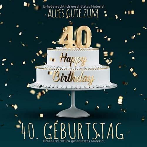 Alles Gute zum 40. Geburtstag: Gästebuch zum Eintragen mit 110 Seiten (Geburtstag 40 Jahrgang)