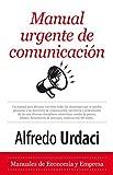Manual Urgente de Comunicacion (Manuales De Economia Y Empresa)