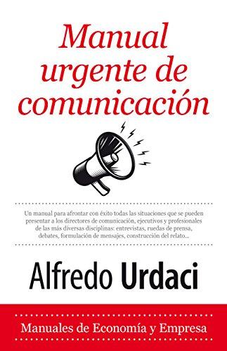 Manual Urgente de Comunicación (Economía y Empresa)